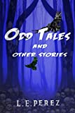 Amazon.com: Odd Tales and Other Stories eBook: Perez, L.E.: Kindle Store