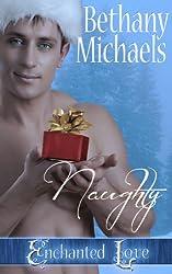 Naughty: A Steamy Holiday Spirit Paranomal Romance Novella (Enchanted Love Book 3)