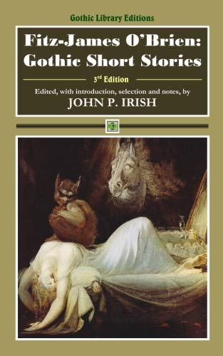 Fitz-James O'Brien: Gothic Short Stories (Gothic Library Editions) (Volume 1)