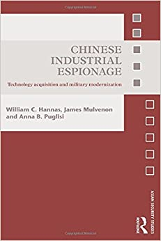 Book Chinese Industrial Espionage: Technology Acquisition and Military Modernisation (Asian Security Studies)