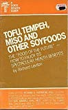 Tofu, Tempeh, Miso and Other Soyfoods, Richard Leviton, 0879832843