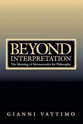 Beyond Interpretation: The Meaning of Hermeneutics for Philosophy