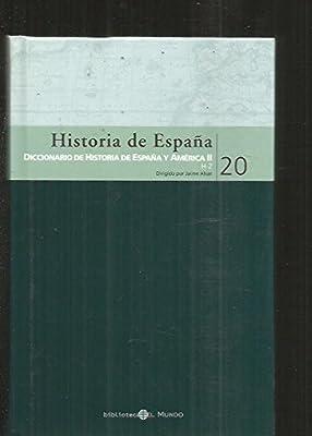 HISTORIA DE ESPAÑA 20. DICCIONARIO DE HISTORIA DE ESPAÑA Y AMERICA II: Amazon.es: Alvar, Jaime: Libros