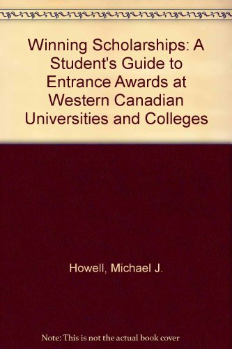 Winning Scholarships: A Student's Guide to Entrance Awards at Western Canadian Universities and Colleges