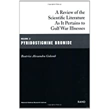 Pyridostigmine Bromide: A Review of the Scientific Literature as it Pertains to Gulf War Illnesses