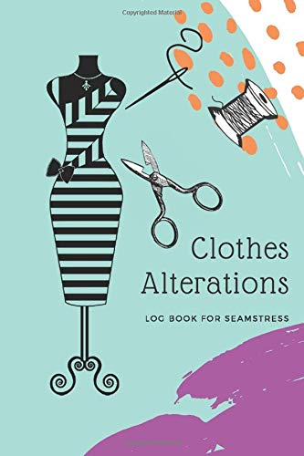 Clothes Alterations Log Book For Seamstress Customer Profile And Service Tracker Sewing Projects Planner For Tailor Dressmaker And Fashion Designer Note Kawai 9781709955426 Amazon Com Books