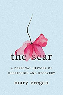 Book Cover: The Scar: A Personal History of Depression and Recovery