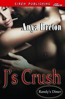 J's Crush [Randy's Diner 3] (Siren Publishing Allure) by [Breton, Anya]