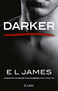 Darker : cinquante nuances plus sombres par Christian, James, E.L.