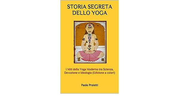 STORIA SEGRETA DELLO YOGA: I Miti dello Yoga Moderno tra ...