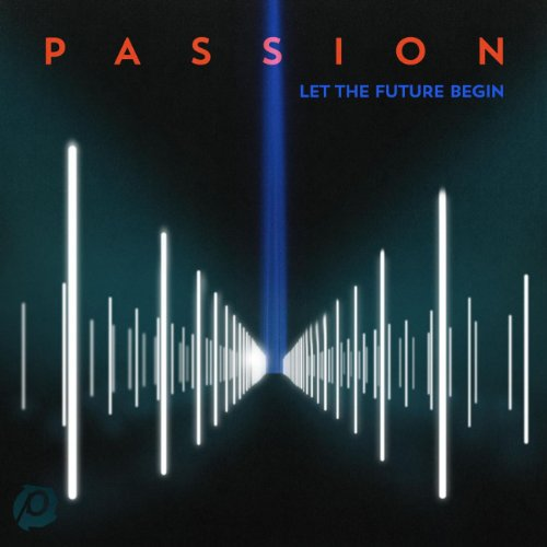 Passion - Let the Future Begin [Deluxe Edition] (2013)