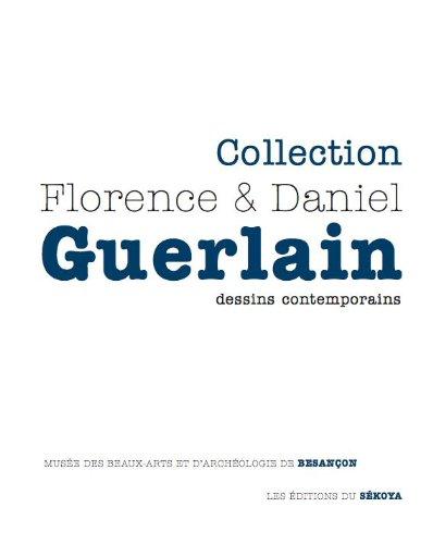 Collection Florence & Daniel Guerlain : Dessins contemporains