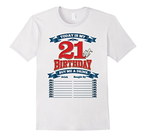 Men's 21st Birthday T-shirt, Buy Me a Drink Tee, by Zany Brainy Large White
