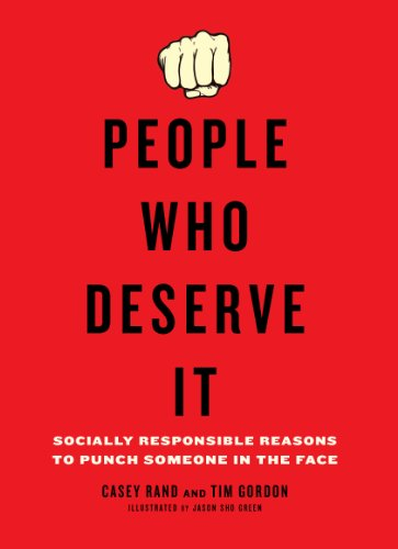 People Who Deserve It: Socially Responsible Reasons to Punch Someone in the (Intelligent Face)