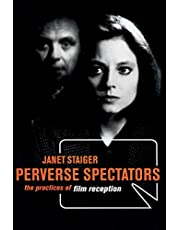 Perverse Spectators: The Practices of Film Reception