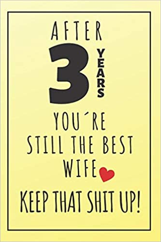 3rd Wedding Anniversary Notebook For Wife 3 Year Anniversary Gifts For Her Original Journal Publishing Alex Pitman 9781081700775 Amazon Com Books