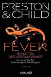 Fever - Schatten der Vergangenheit: Special Agent Pendergasts 10. Fall (Ein Fall für Special Agent Pendergast)