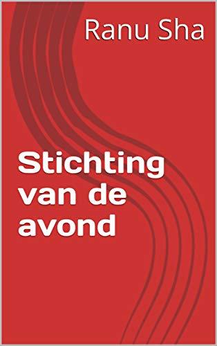 Stichting van de avond (Dutch Edition)