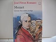 Mozart, l'avenir d'un enfant prodige par José Féron Romano
