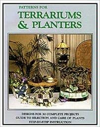 Patterns For Terrariums And Planters Amazon Com Books