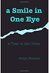 a Smile in One Eye: a Tear in the Other Paperback