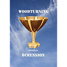 Woodturning: Another Dimension