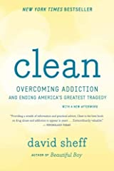 Clean: Overcoming Addiction and Ending America's Greatest Tragedy Paperback