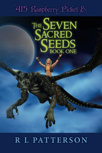 415 Raspberry Picket & The Seven Sacred Seeds (Volume 1) pdf epub