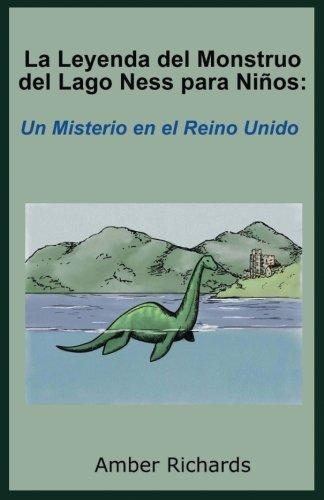 La Leyenda del Monstruo del Lago Ness para Niños: Un Misterio en el Reino Unido (Spanish Edition) [Amber Richards] (Tapa Blanda)