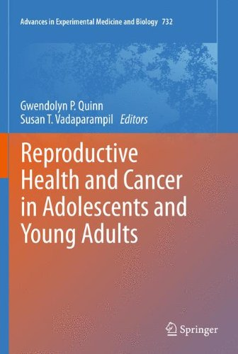 Reproductive Health and Cancer in Adolescents and Young Adults (Advances in Experimental Medicine and Biology, Vol. 732)