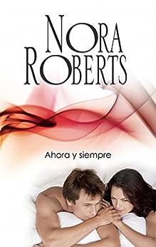 Ahora y siempre: Los MacGregor (5) (Nora Roberts) (Spanish Edition) by [Roberts, Nora]