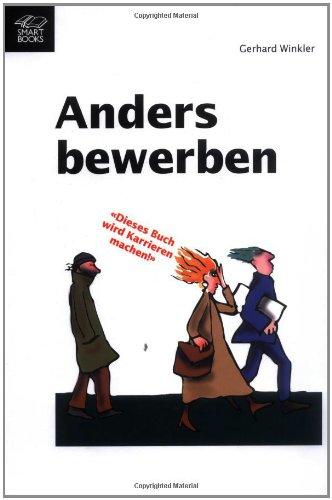 Anders bewerben 100 x Rat vom BewerbungshelferDieses Buch wird Karrieren machen! Gebundenes Buch – 1. März 2003 Gerhard Winkler Smart Books 3908492718 Briefe
