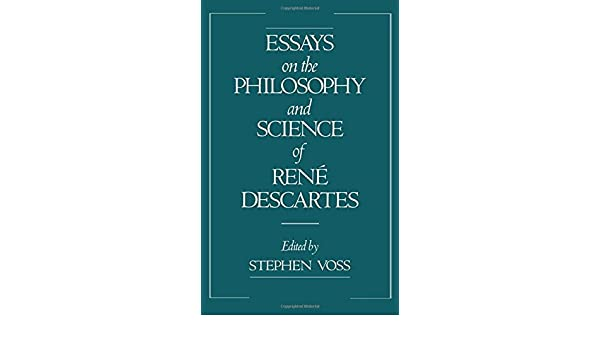 com essays on the philosophy and science of rene descartes  com essays on the philosophy and science of rene descartes 9780195075519 stephen voss books