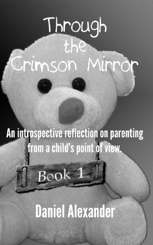 Book: Through the Crimson Mirror - Book 1 by Daniel Alexander