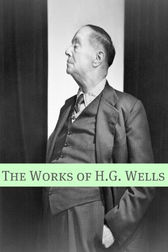 The Works of H.G. Wells (Includes biography about the life and times of H.G. Wells)
