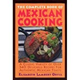 Complete Book of Mexican Cooking, Elisabeth L. Ortiz, 0883658607