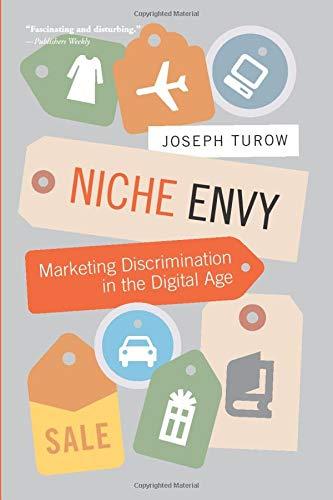 Niche Envy: Marketing Discrimination in the Digital Age...