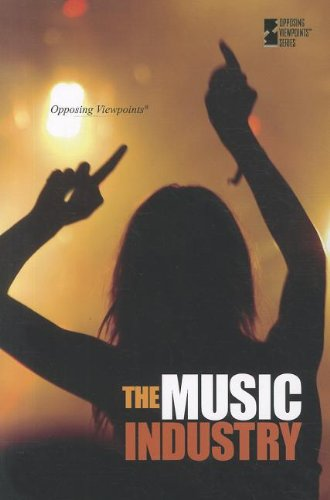 The Music Industry (Opposing Viewpoints)