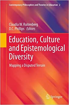 Book Education, Culture and Epistemological Diversity: Mapping a Disputed Terrain (Contemporary Philosophies and Theories in Education)