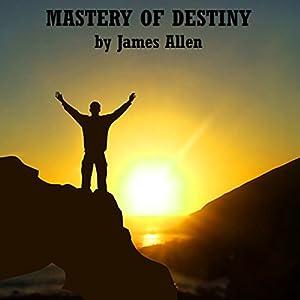 Mastery of Destiny Audiobook