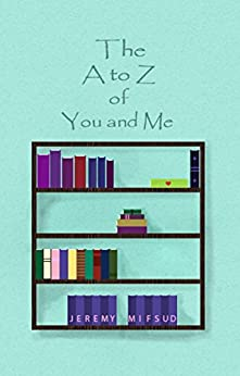 The A to Z of You and Me by [Mifsud, Jeremy]