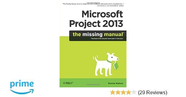 amazon com microsoft project 2013 the missing manual missing rh amazon com ms project 2013 the missing manual microsoft project 2013 the missing manual pdf download
