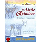 [( The Little Reindeer )] [by: Michael Foreman] [Oct-2003]