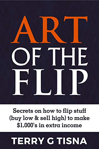 Amazon.com: Art of the Flip: Secrets on How to Flip Stuff ...