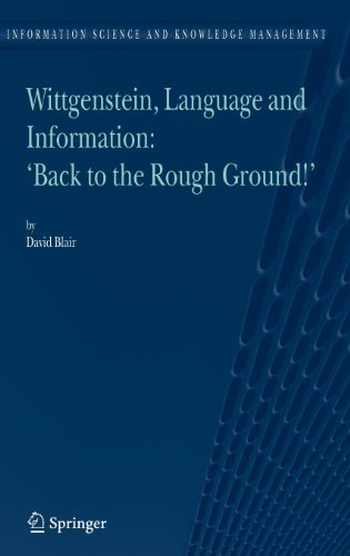"""Download Wittgenstein, Language and Information: """"Back to the Rough Ground!"""": 10 (Information Science and Knowledge Management) Pdf"""