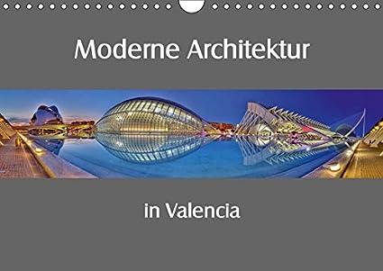 Valencia Calendar.Amazon Com Moderne Architektur In Valencia Valencia Und Die