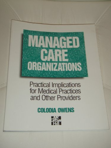 Managed Care Organizations: Practical Implications for Medical Practices and Other Providers