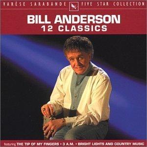 Bill Anderson - 12 Classics Five Star Collection By Anderson, Bill - Zortam Music