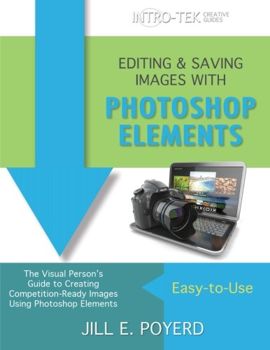 Editing & Saving Images With Photoshop Elements (INTRO-TEK Creative Guides)