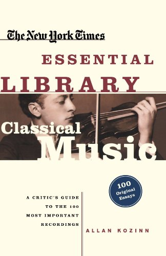 (The New York Times Essential Library: Classical Music)